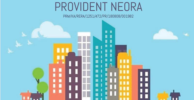 Provident Neora Thanisandra Bangalore Price Possession